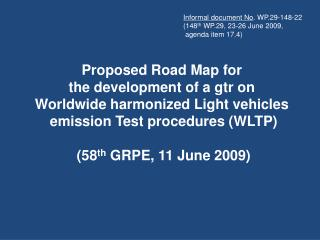 Proposed Road Map for  the development of a gtr on  Worldwide harmonized Light vehicles