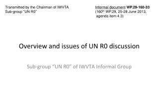 Overview and issues of  UN R0 discussion
