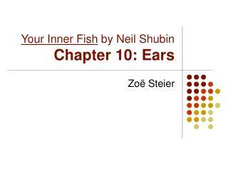 Your Inner Fish  by Neil Shubin Chapter 10: Ears