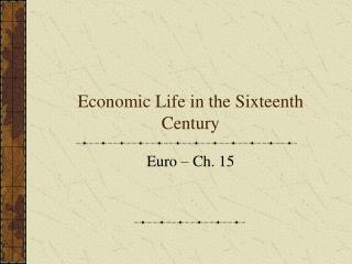Economic Life in the Sixteenth Century