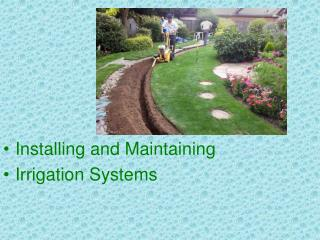 Installing and Maintaining Irrigation Systems