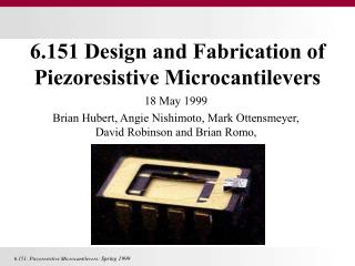 6.151 Design and Fabrication of Piezoresistive Microcantilevers