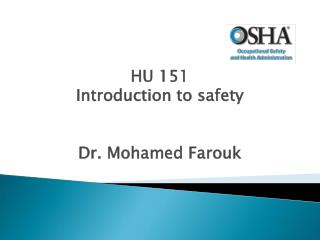 HU 151 Introduction to safety Dr. Mohamed Farouk