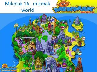 Mikmak 16 mikmak world