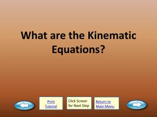 What are the Kinematic Equations?
