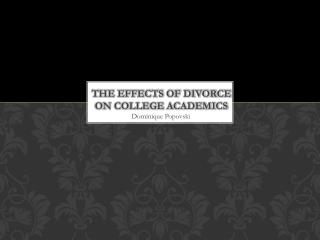 The Effects of Divorce on College Academics
