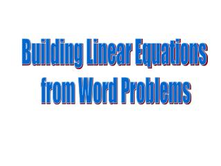 Building Linear Equations  from Word Problems