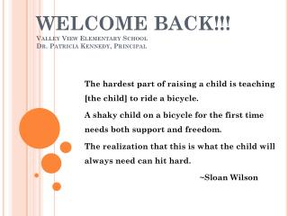 WELCOME BACK!!! Valley View Elementary School Dr. Patricia Kennedy, Principal