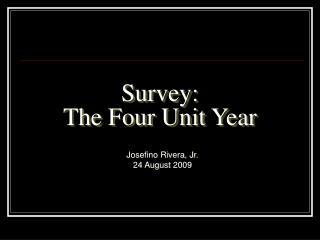 Survey: The Four Unit Year