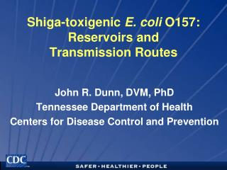 Shiga-toxigenic  E. coli  O157:  Reservoirs and  Transmission Routes