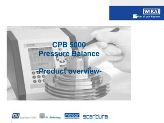 CPB 5000 Pressure Balance -Product overview-