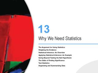 The Argument for Using Statistics Weighing the Evidence Statistical Inference: An Overview