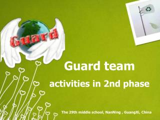 Guard team activities in 2nd phase