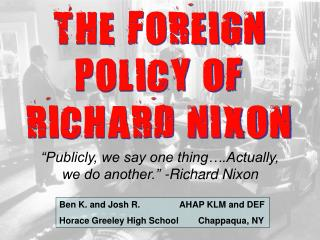 THE FOREIGN POLICY OF RICHARD NIXON