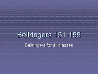 Bellringers 151-155