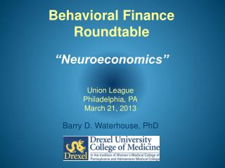 Behavioral Finance  Roundtable �Neuroeconomics�