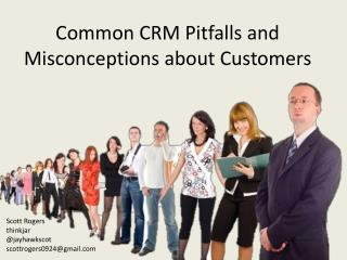 Common CRM Pitfalls and Misconceptions about Customers