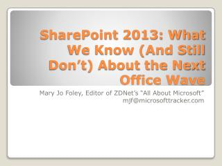 SharePoint 2013: What We Know (And Still Don't) About the Next Office Wave