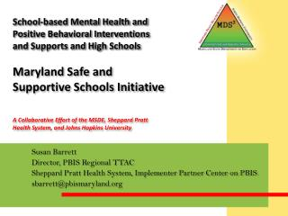 School-based Mental Health and  Positive Behavioral Interventions  and Supports and High Schools    Maryland Safe and  S