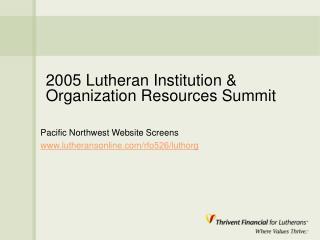 2005 Lutheran Institution & Organization Resources Summit