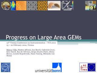 Progress on Large Area GEMs