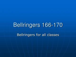 Bellringers 166-170