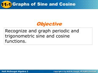 Recognize and graph periodic and trigonometric sine and cosine functions.