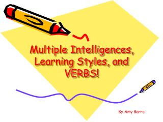 Multiple Intelligences, Learning Styles, and VERBS!