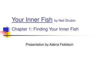 Your Inner Fish by Neil Shubin Chapter 1: Finding Your Inner Fish
