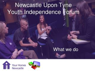 Newcastle Upon Tyne Youth Independence Forum
