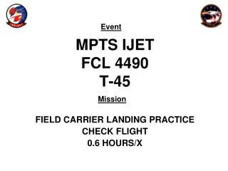MPTS IJET FCL 4490 T-45