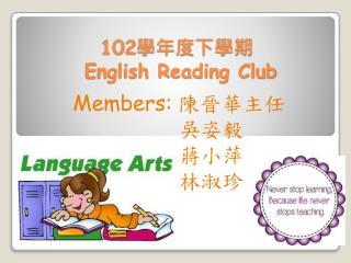 102 學年度下學期 English Reading Club