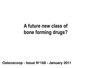 A future new class of bone forming drugs?
