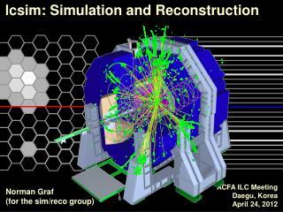 lcsim : Simulation and Reconstruction