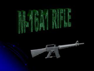 M-16A1 RIFLE