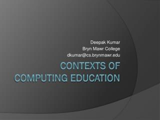 Contexts of Computing Education