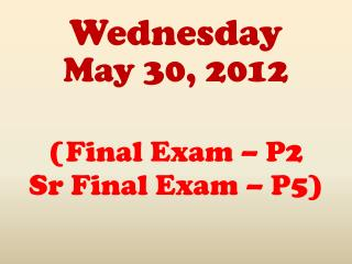 Wednesday May  30,  2012