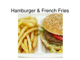 Hamburger & French Fries