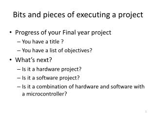 Bits and pieces of executing a project