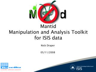 Mantid Manipulation and Analysis Toolkit for ISIS data