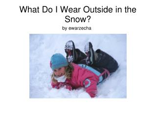 What Do I Wear Outside in the Snow?