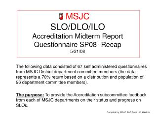 MSJC SLO/DLO/ILO Accreditation Midterm Report Questionnaire SP08- Recap 5/21/08