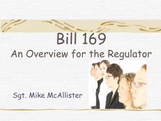 Bill 169 An Overview for the Regulator
