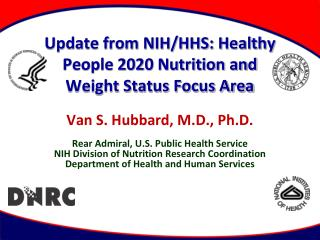 Update from NIH/HHS: Healthy People 2020 Nutrition and Weight Status Focus Area