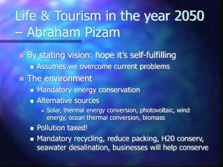 Life & Tourism in the year 2050 – Abraham Pizam