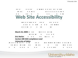 Web Site Accessibility March 23, 2009 Eric Harlen Section 508 ADA compliance Lead