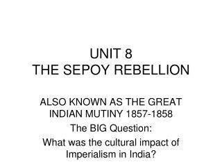 UNIT 8 THE SEPOY REBELLION