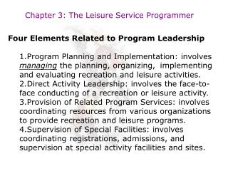 Chapter 3: The Leisure Service Programmer