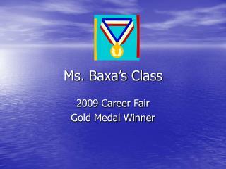 Ms. Baxa's Class