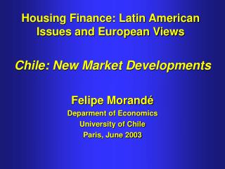 Housing Finance: Latin American Issues and European Views